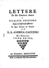 Lettere Di Un Cordiale Amico: A Filalete Adiaforo Sopra il discorso Istorico Di Qual Ordine De' Minori, Volume 1