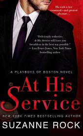 At His Service: A Playboys of Boston Novel