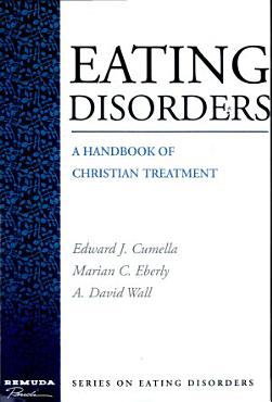 Eating Disorders  A Handbook of Christian Treatment PDF