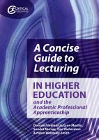 A Concise Guide to Lecturing in Higher Education and the Academic Professional Apprenticeship PDF