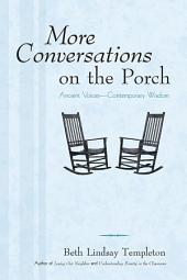 More Conversations on the Porch: Ancient Voices—Contemporary Wisdom