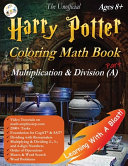 The Unofficial Harry Potter Coloring Math Book Multiplication and Division  a  Ages 8  PDF