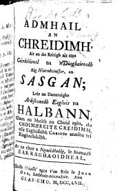 The Confession of Faith, Larger and Shorter Catechisms ... Translated into the Irish Language by the Synod of Argyle. (Admhail an Chreidimh, etc.)