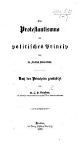 Der Protestantismus als politisches Princip von Dr. F. J. Stahl. Nach den Principen gewürdigt von Dr. J. H. Reinkens