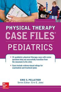 Case Files in Physical Therapy Pediatrics Book