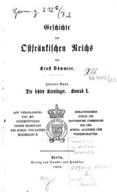 Geschichte des Ostfränkischen Reichs: ¬Die letzten Karolinger. Konrad I.