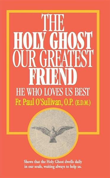 Download The Holy Ghost  Our Greatest Friend Book