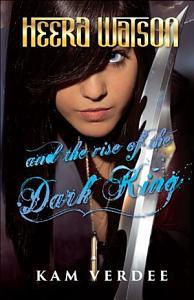 Heera Watson and the Rise of the Dark King Book