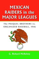 Mexican Raiders In The Major Leagues Book PDF