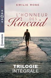 L'honneur des Kincaid: Intégrale 3 romans