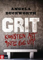 Grit : Konsten att inte ge upp