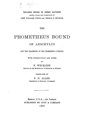 The Prometheus Bound of Aeschylus and the Fragments of the Prometheus Unbound