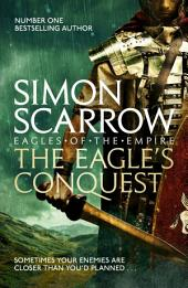 The Eagle's Conquest: Cato & Macro:, Book 2