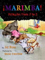 ¡Marimba! Animales from A to Z: animales from a to z