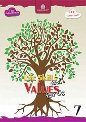 Life Skills and Values for Us – 7