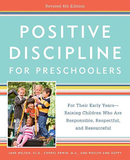Positive Discipline for Preschoolers  Revised 4th Edition PDF