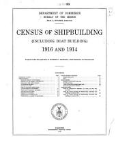 Census of Shipbuilding (including Boat Building) 1916 and 1914