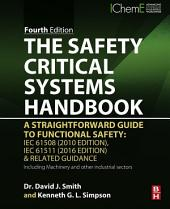 The Safety Critical Systems Handbook: A Straightforward Guide to Functional Safety: IEC 61508 (2010 Edition), IEC 61511 (2015 Edition) and Related Guidance, Edition 4