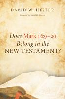 Does Mark 16 9   20 Belong in the New Testament  PDF
