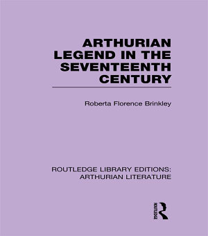 Arthurian Legend in the Seventeenth Century PDF
