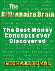 The Billionaire Brain   The Best Money Concepts Ever Discovered PDF