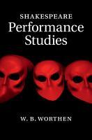 Shakespeare Performance Studies PDF