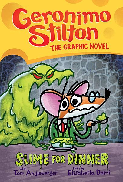 Download Slime for Dinner  Geronimo Stilton Graphic Novel  2  Book