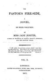 The Pastor's Fire-side: A Novel, Volume 2