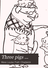 Three Pigs ...