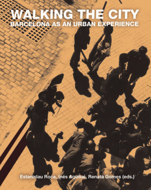 Walking the city  Barcelona as an urban experience