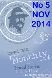 Travel Tales Monthly: No. 5 Nov 2014: Travel Tales of Close Calls & Great Escapes!