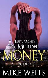 Lust, Money & Murder - Book 2, Money (Book 1 Free!): A Female Secret Service Agent Fights One of the World's Most Dangerous Criminals