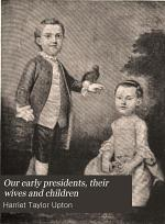 Our Early Presidents: Their Wives and Children