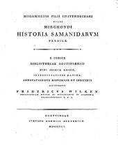 Mohammedis filii Chavendschahi vulgo Mirchondi Historia Samanidarum persice: e codice Bibliothecae Gottingensis nunc primum edidit