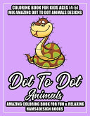 Animals Dot to Dot Book for Kids Ages  4 5  PDF