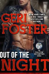 Out Of The Night: A Falcon Securities Novel