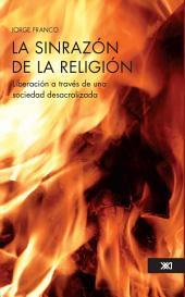 La sinrazón de la religión: liberación a través de una sociedad desacralizada