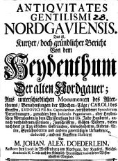 Antiquitates gentilismi Nordgaviensis: d.i. kurz Bericht v. d. Heydenthum d. alten Nordgauer