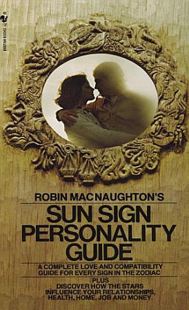 Robin MacNaughton s Sun Sign Personality Guide PDF