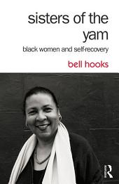 Sisters of the Yam: Black Women and Self-Recovery, Edition 2
