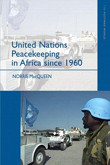 United Nations Peacekeeping in Africa Since 1960 PDF