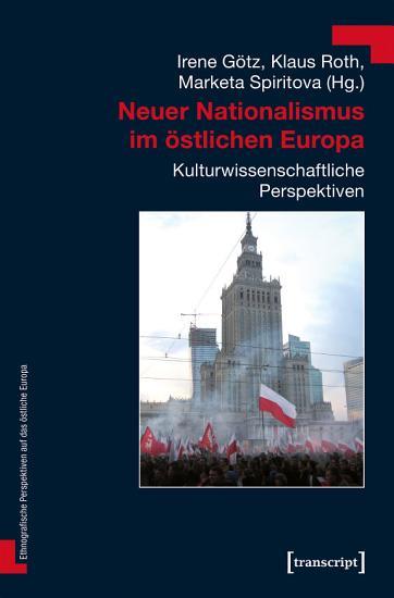 Neuer Nationalismus im   stlichen Europa PDF