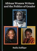 African Women Writers and the Politics of Gender PDF