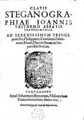 Clavis generalis triplex in libros steganographicos Iohannis Trithemii [...]