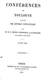 Oeuvres du R. P. Henri-Dominique Lacordaire: Conferences de Toulouse. 1857