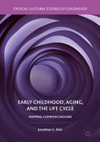 Early Childhood  Aging  and the Life Cycle PDF