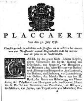 Placcaert van den 31. July 1738, voorschryvende de middelen ende straffen om te beletten het aennemen van dienst onder vremde mogentheden ende het werven voor de zelve in de Nederlanden