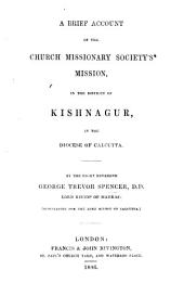 A Brief Account of the Church Missionary Society's Mission, in the District of Kishnagur, in the Diocese of Calcutta