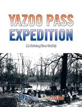 Yazoo Pass Expedition, A driving tour guide