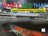Simple Like That: Boats Handcrafted in Brazil